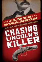 Chasing Lincoln's Killer Pdf Book