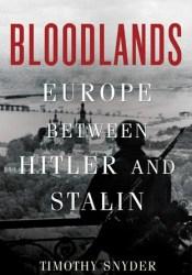Bloodlands: Europe Between Hitler and Stalin Pdf Book