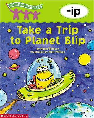 Take a Trip to Planet Blip: -ip
