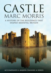 Castle: A History of the Buildings that Shaped Medieval Britain Pdf Book