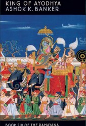 King of Ayodhya (Ramayana #6) Pdf Book