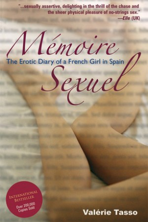 Mmoire Sexuel: The Erotic Diary of a French Girl in Spain