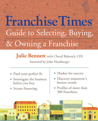 Franchise Times® Guide to Selecting, Buying  Owning a Franchise