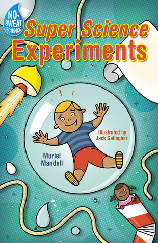 No-Sweat Science®: Super Science Experiments
