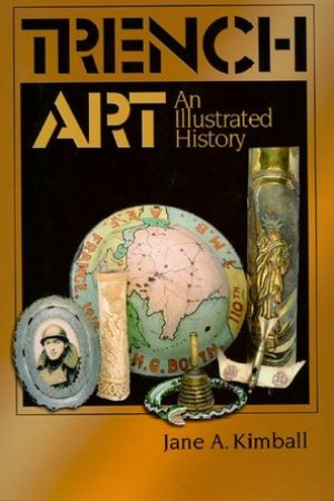 Trench Art: An Illustrated History pdf books