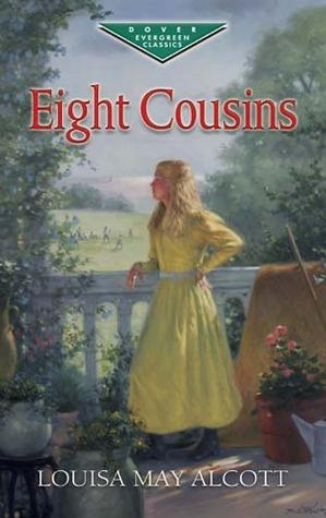 Eight Cousins (Eight Cousins, #1)