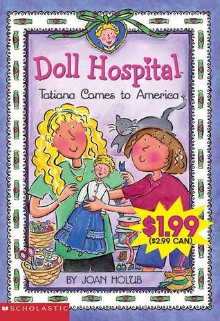 Tatiana Comes To America: An Ellis Island Story (Doll Hospital, #1)