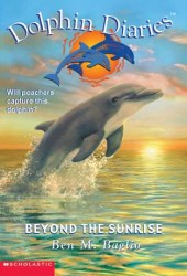 Beyond the Sunrise (Dolphin Diaries #10)