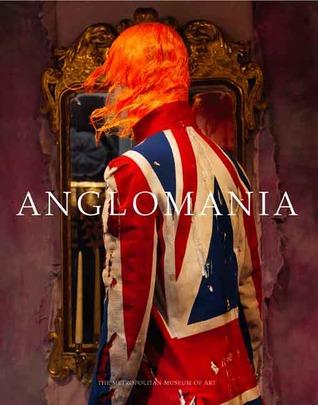 AngloMania: Tradition and Transgression in British Fashion