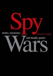 Spy Wars: Moles, Mysteries, and Deadly Games Pdf Book