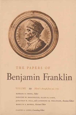 The Papers of Benjamin Franklin, Vol. 29: Volume 29: March 1 through June 30, 1779