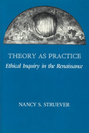 Theory as Practice: Ethical Inquiry in the Renaissance