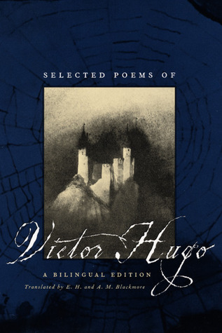 Selected Poems of Victor Hugo: A Bilingual Edition