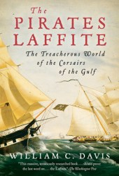 The Pirates Laffite: The Treacherous World of the Corsairs of the Gulf Pdf Book