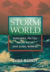 Storm World: Hurricanes, Politics, and the Battle Over Global Warming Pdf Book