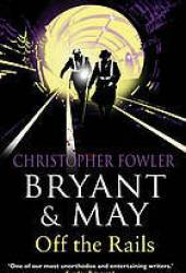 Off the Rails (Bryant & May, #8)