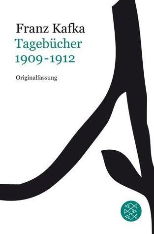 Franz Kafka Gesamtwerk - Neuausgabe: Tagebücher Bd.1: 1909-1912