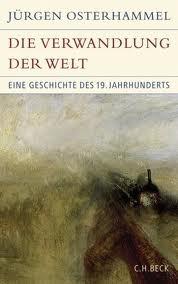 Die Verwandlung der Welt: Eine Geschichte des 19. Jahrhunderts