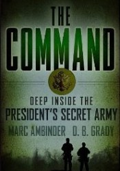 The Command: Deep Inside The President's Secret Army Pdf Book