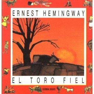 El Toro Fiel / the Faithful Bull