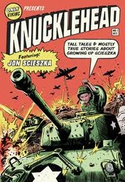 Knucklehead: Tall Tales and Mostly True Stories of Growing Up Scieszka