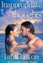 Inappropriate Thoughts (Victoria Wilde, #1) Pdf Book