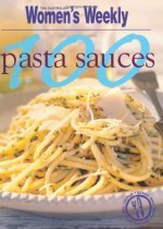 100 Pasta Sauces (Australian Womens Weekly)