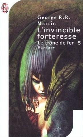 L'invincible forteresse (Le trône de fer, #5)