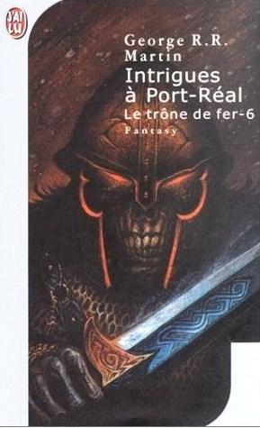 Intrigues à Port-Réal (Le trône de fer, #6)