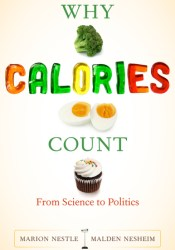 Why Calories Count: From Science to Politics Pdf Book