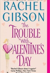 The Trouble With Valentine's Day (Chinooks Hockey Team, #3) Pdf Book
