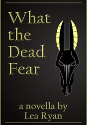What the Dead Fear Pdf Book