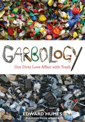 Garbology: Our Dirty Love Affair with Trash Pdf Book