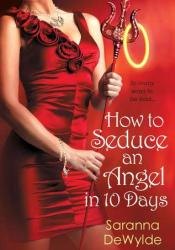 How to Seduce an Angel in 10 Days (10 Days, #3) Pdf Book