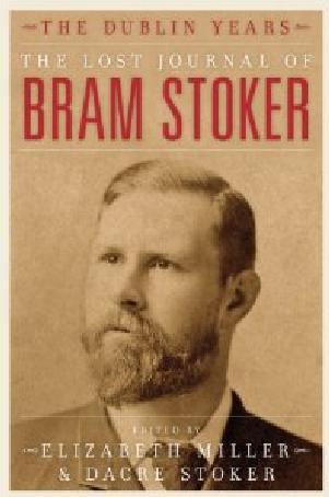 The Lost Journal of Bram Stoker: The Dublin Years