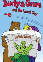 Burly and Grum and the Secret City Pdf Book