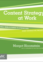 Content Strategy at Work: Real-world Stories to Strengthen Every Interactive Project Pdf Book