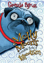 Molly Moon's Incredible Book of Hypnotism (Molly Moon, #1) Pdf Book