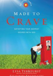 Made to Crave for Young Women: Satisfying Your Deepest Desires with God Pdf Book