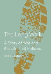 The Long Walk: A Story of War and the Life That Follows Pdf Book