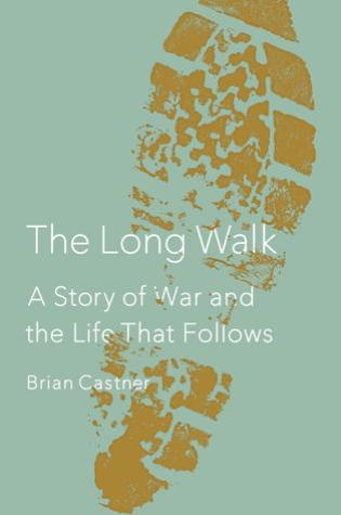 The Long Walk: A Story of War and the Life That Follows Book Pdf ePub