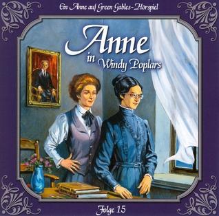 Anne in Windy Poplars 15: Das zweite Jahr in Summerside
