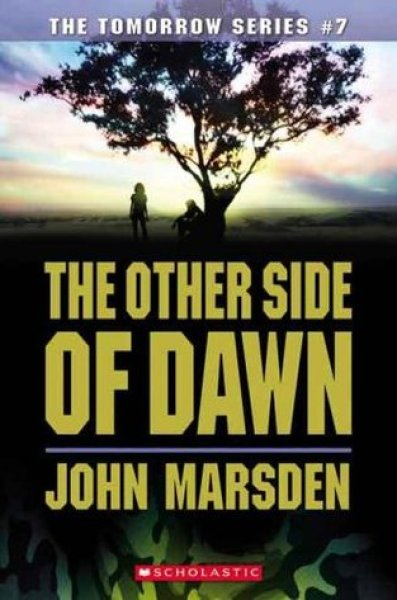 The Other Side of Dawn (Tomorrow, #7)-John Marsden