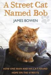 A Street Cat Named Bob: How One Man and His Cat Found Hope on the Streets Book Pdf