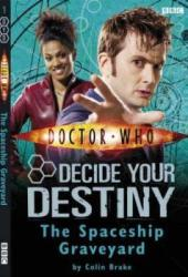The Spaceship Graveyard (Doctor Who: Decide Your Destiny, #1)