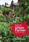 New Urban Farmer: From Plot to Plate