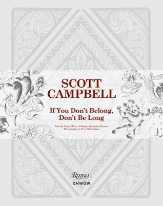 Scott Campbell: If You Don't Belong, Don't Be Long