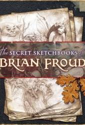 The Secret Sketchbooks of Brian Froud Pdf Book