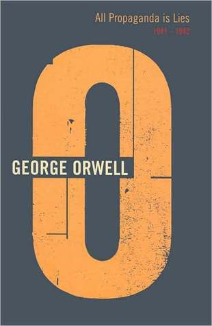 All Propaganda is Lies: 1941-1942 (The Complete Works of George Orwell, Vol. 13)