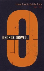 I Have Tried to Tell the Truth: 1943-1944 (The Complete Works of George Orwell, Vol. 16)